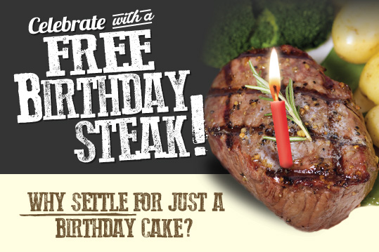 Celebrate your birthday with a free birthday steak